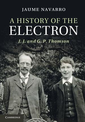 A history of the electron: JJ and GP Thomson