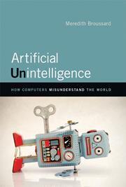 Meredith Broussard   Artificial unintelligence