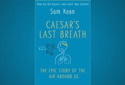 Sam Kean – Caesar's Last Breath
