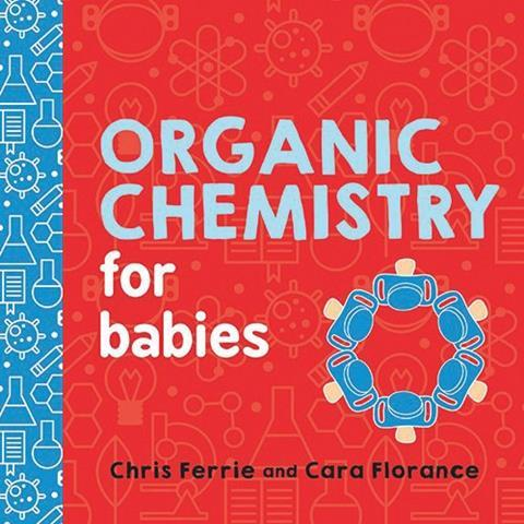 A picture of Organic chemistry for Babies Book Cover RGB