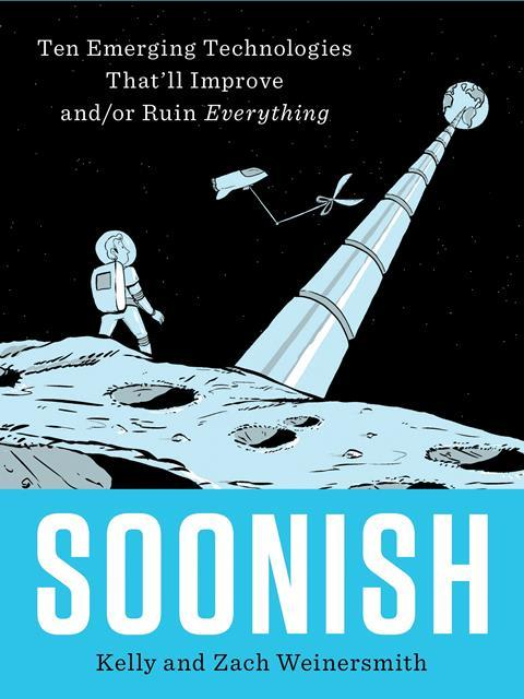 Soonish – Kelly and Zach Weinersmith
