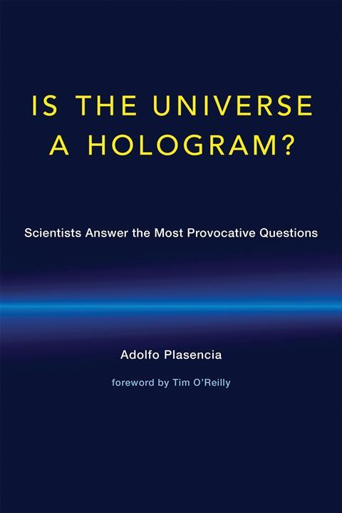 Is the universe a hologram – Adolofo Plasencia