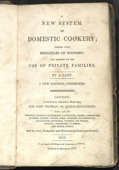 Title page of an early edition of Mrs Rundell's A New System of Domestic Cookery; formed upon Principles of Economy: and Adapted to the Use of Private Families, John Murray, 1813.