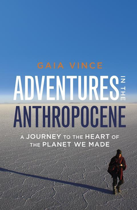 Gaia Vince - Adventures in the Anthropocene