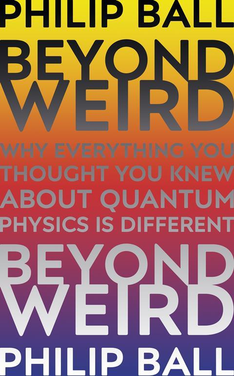 Philip Ball – Beyond Weird