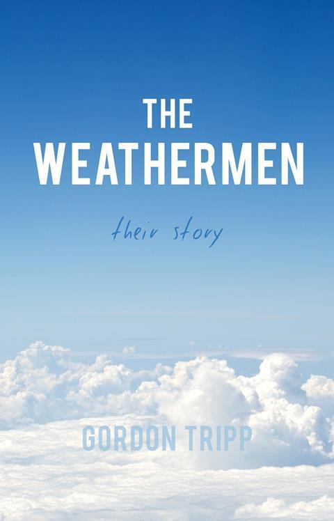 Gordon Tripp – The weathermen
